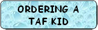 HOW TO ORDER A TAF KID
